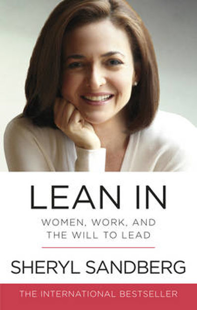 Picture of Lean In: Women, Work, and the Will to Lead