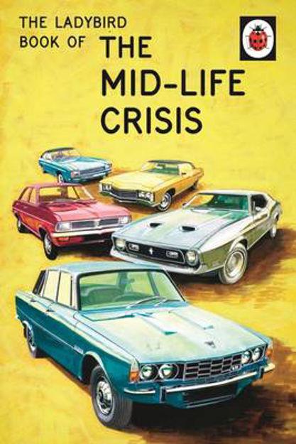 Picture of Ladybird Book Of The Mid Life Crisis