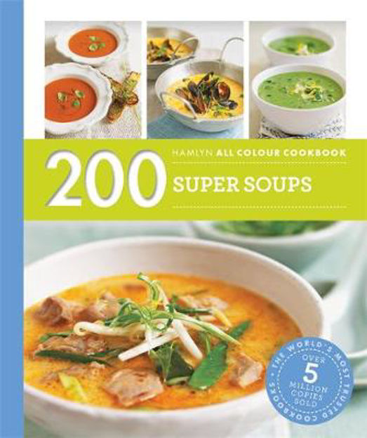 Picture of 200 Super Soups: Hamlyn All Colour Cookboo