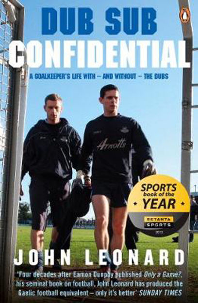 Picture of Dub Sub Confidential: A Goalkeeper's Life with - and Without - the Dubs