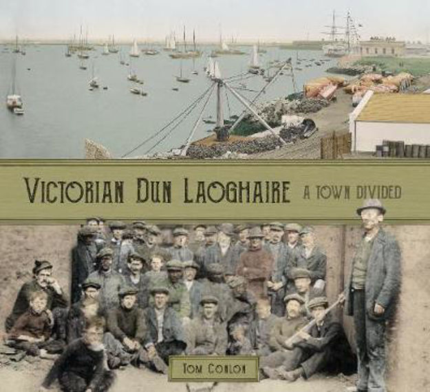Picture of Victorian Dun Laoghaire: A Town Divided