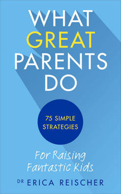 Picture of What Great Parents Do: 75 Simple Strategies for Raising Fantastic Kids