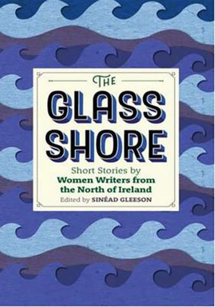 Picture of The Glass Shore: Short Stories by Woman Writers from the North of Ireland