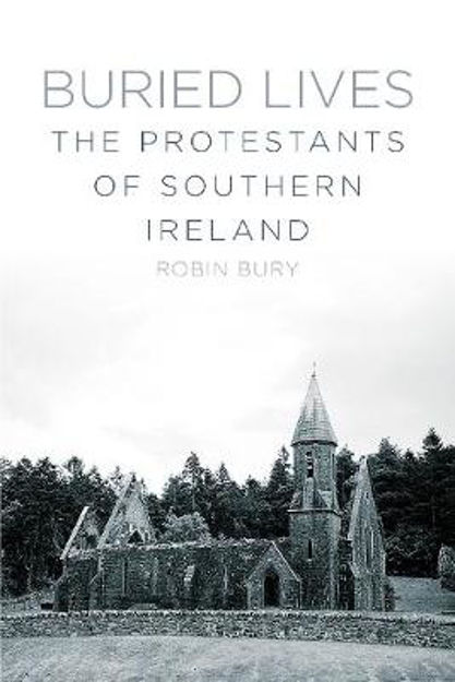 Picture of Buried Lives: The Protestants of Southern Ireland
