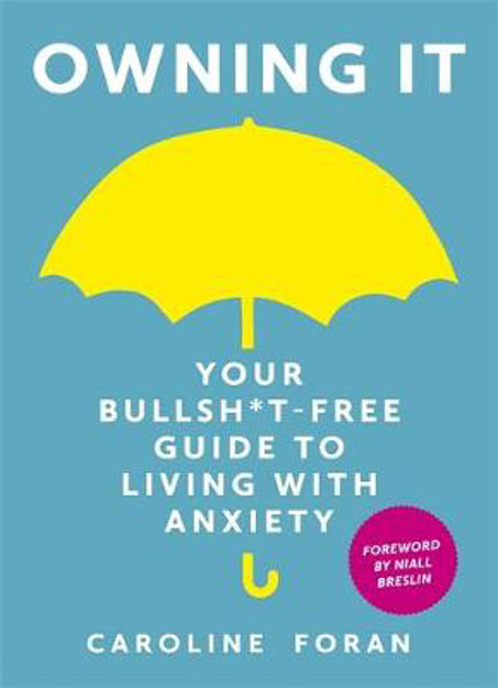 Picture of Owning it: Your Bullsh*t-Free Guide To Living With Anxiety