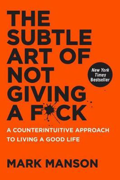 Picture of The Subtle Art of Not Giving a F*Ck: A Counterintuitive Approach to Living a Good Life