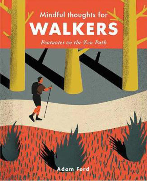 Picture of Mindful Thoughts for Walkers: Footnotes on the Zen Path