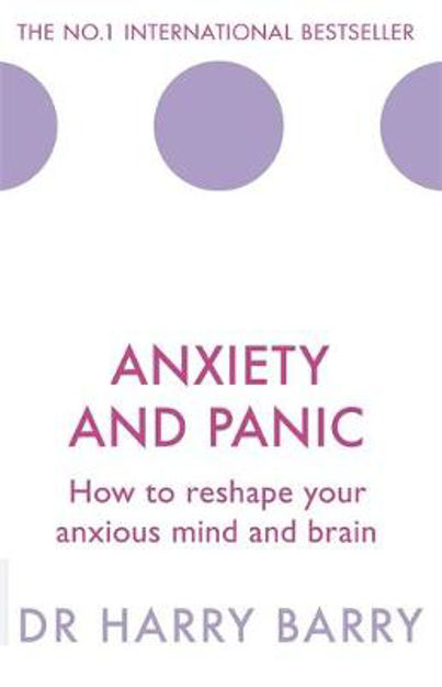 Picture of Anxiety and Panic: How to Reshape Your Anxious Mind and Brain