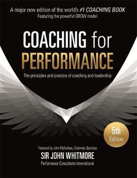 Picture of Coaching for Performance: The Principles and Practices of Coaching and Leadership