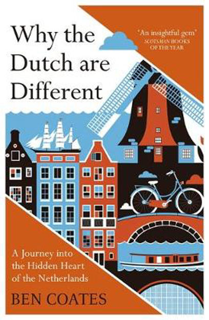 Picture of Why the Dutch are Different: A Journey into the Hidden Heart of the Netherlands
