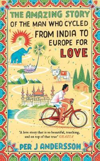 Picture of Amazing Story of the Man Who Cycled from India to Europe for