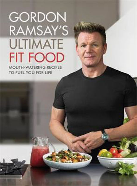 Picture of Gordon Ramsay Ultimate Fit Food: Mouth-watering recipes to fuel you for life