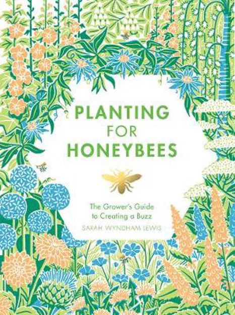Picture of Planting for Honeybees: The grower's guide to creating a buzz