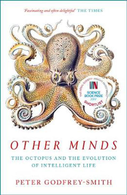 Picture of Other Minds: The Octopus and the Evolution of Intelligent Life