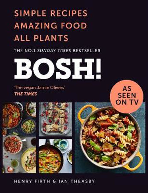 Picture of BOSH!: Simple Recipes. Amazing Food. All Plants. The most anticipated vegan cookbook of 2018