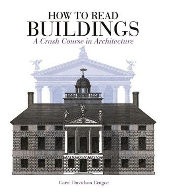 Picture of How to Read Buildings: a crash course in architecture