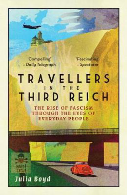 Picture of Travellers in the Third Reich: The Rise of Fascism Through the Eyes of Everyday People