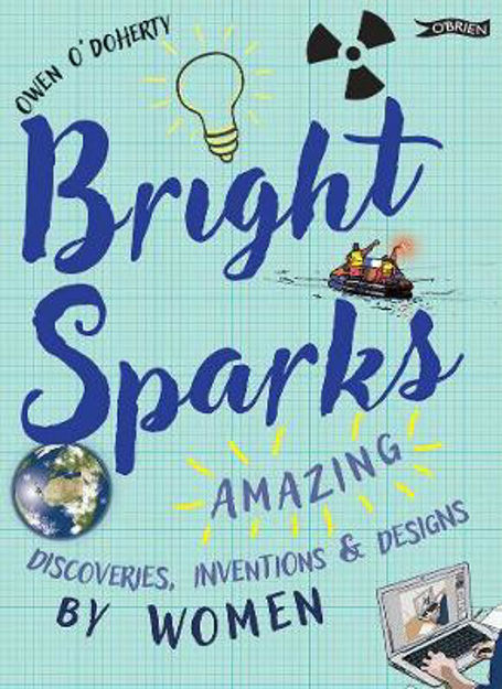 Picture of Bright Sparks: Amazing Discoveries, Inventions and Designs by Women