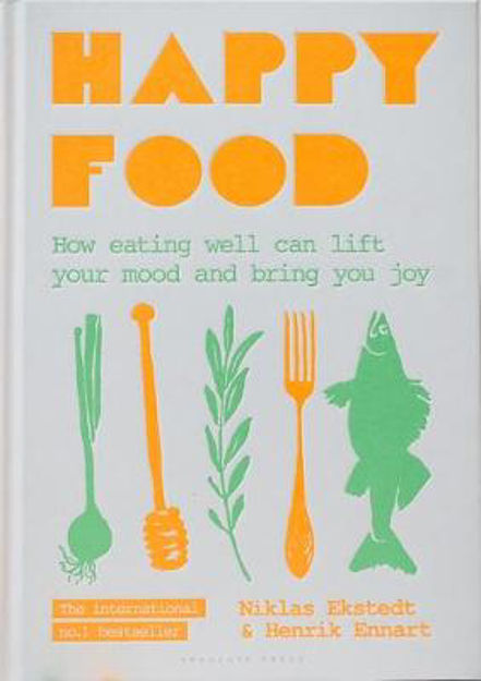 Picture of Happy Food: How eating well can lift your mood and bring you joy