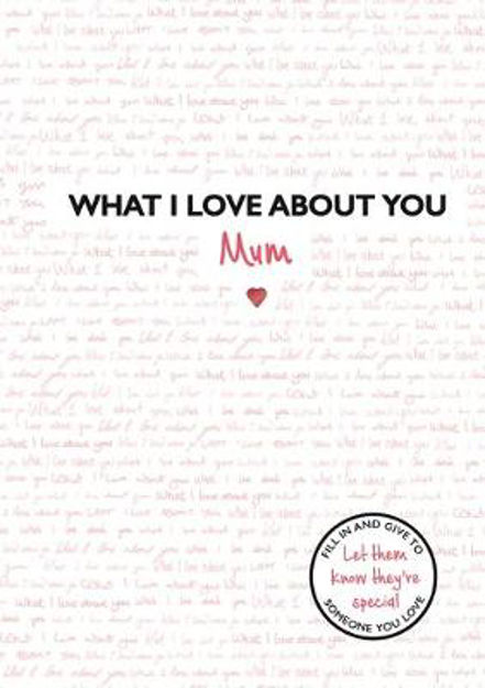 Picture of What I Love About You: Mum