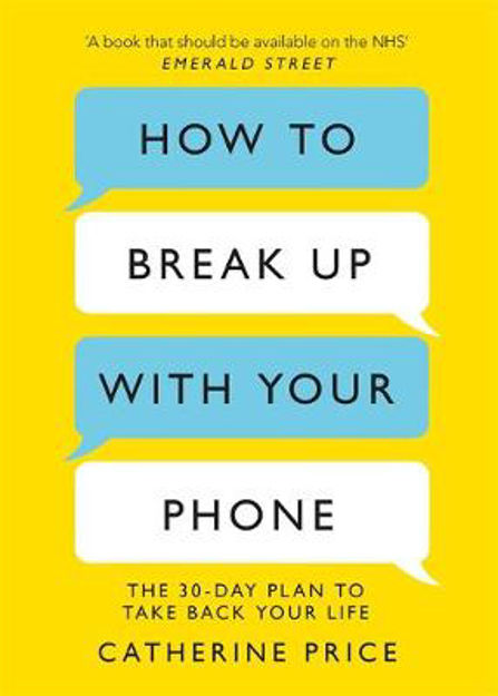 Picture of How to Break Up with Your Phone