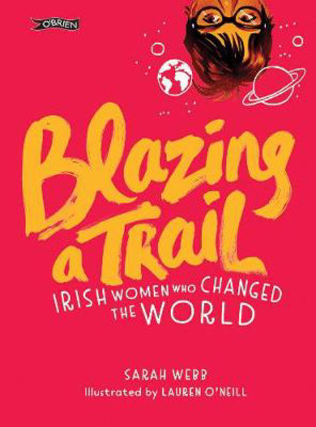 Picture of Blazing a Trail: Irish Women Who Changed the World