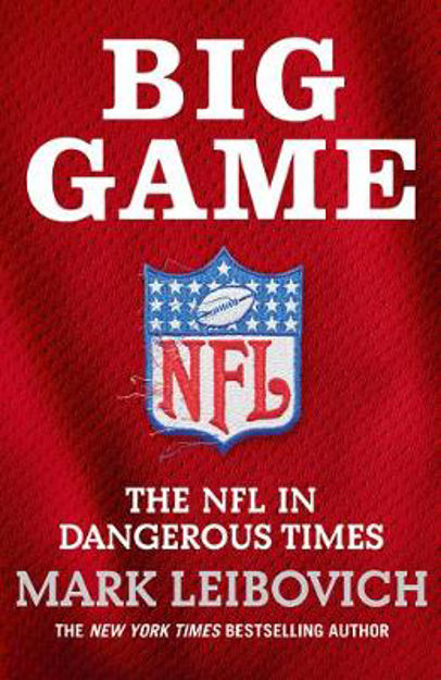 Picture of Big Game: The NFL in Dangerous Times