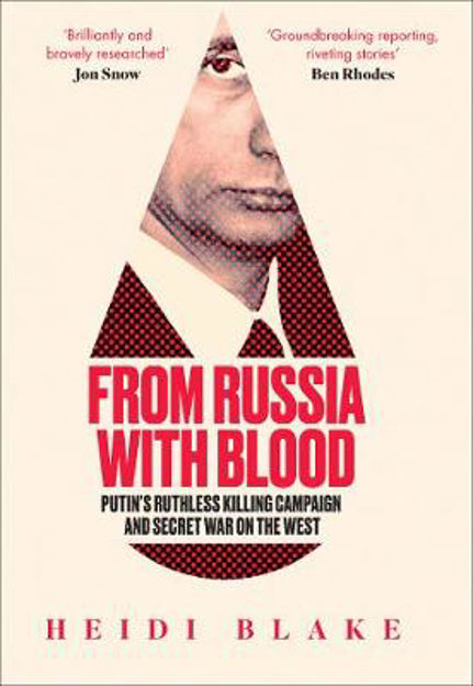 Picture of From Russia with Blood: Putin's Ruthless Killing Campaign and Secret War on the West