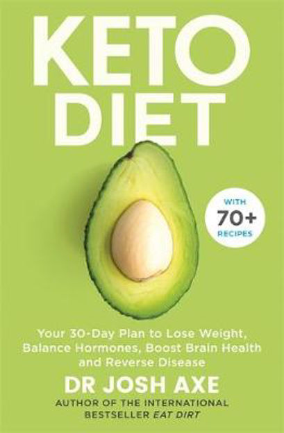 Picture of Keto Diet: Your 30-day plan to lose weight, balance hormones and reverse disease