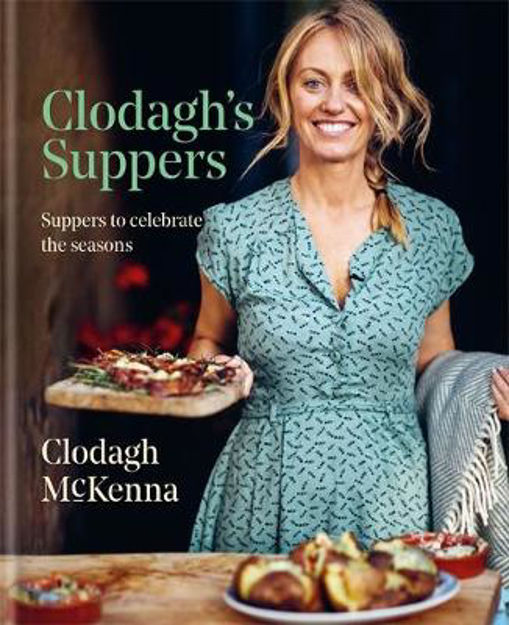 Picture of Clodagh's Suppers: Suppers to celebrate the seasons