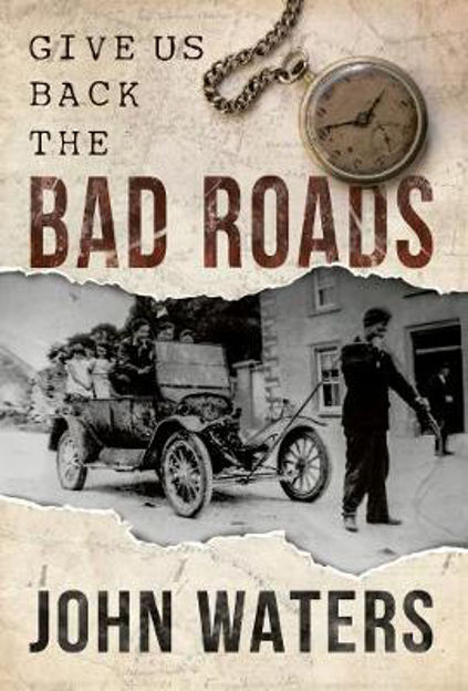 Picture of Give Us Back the Bad Roads