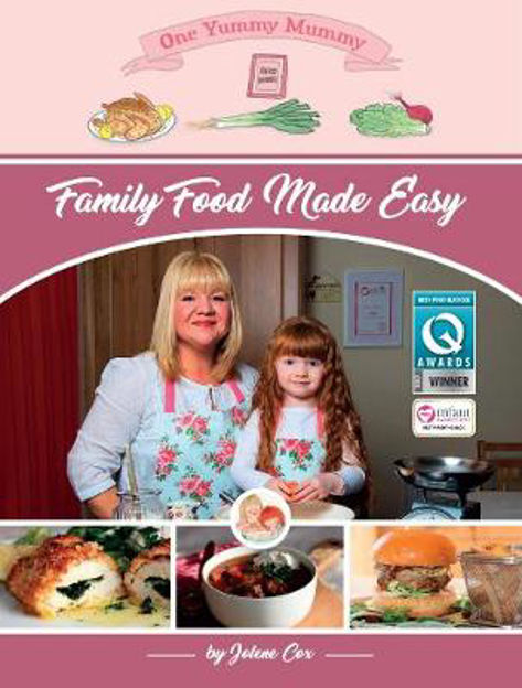 Picture of One Yummy Mummy: Family Food Made Easy