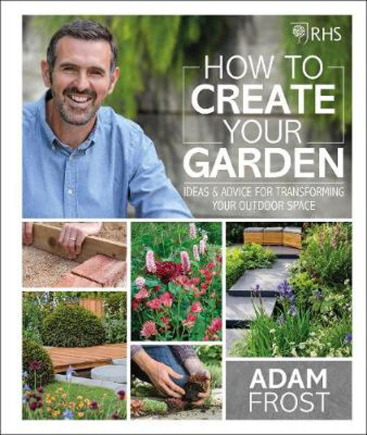 Picture of RHS How to Create your Garden: Ideas and Advice for Transforming your Outdoor Space