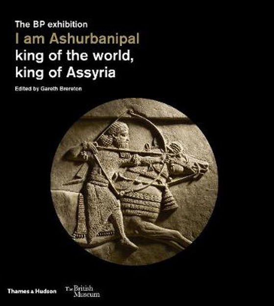 Picture of I am Ashurbanipal