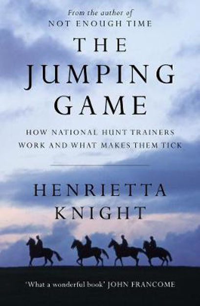 Picture of The Jumping Game: How National Hunt Trainers Work and What Makes Them Tick