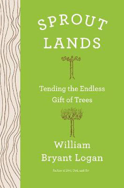 Picture of Sprout Lands: Tending the Endless Gift of Trees