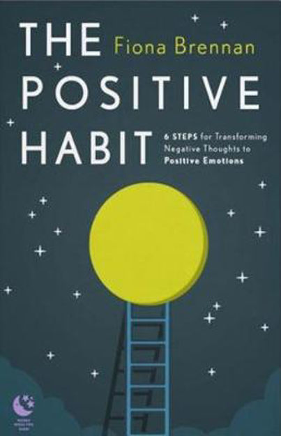 Picture of The Positive Habit: 6 Steps for Transforming Negative Thoughts into Positive Emotions