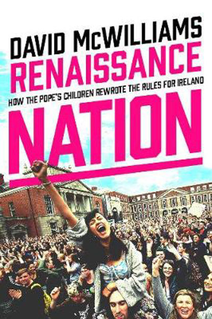 Picture of Renaissance Nation: How the Pope's Children Rewrote the Rules for Ireland