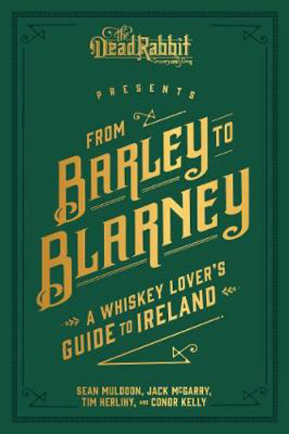 Picture of From Barley to Blarney: A Whiskey Lover's Guide to Ireland