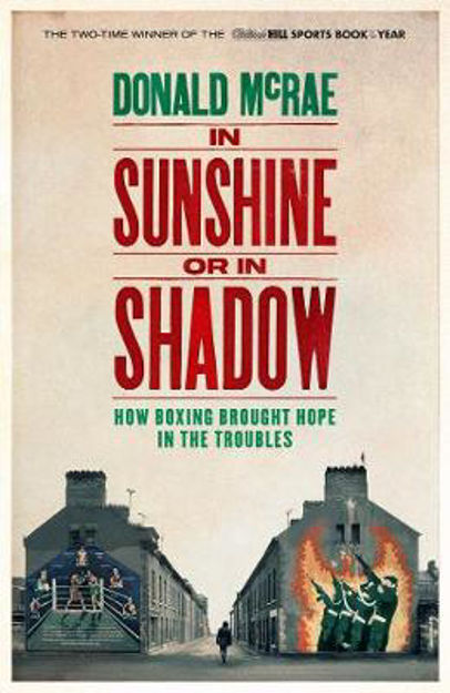 Picture of In Sunshine or in Shadow: How Boxing Brought Hope in the Troubles