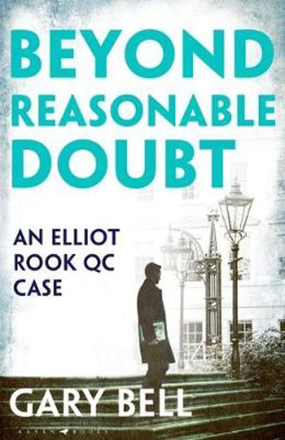 Picture of Beyond Reasonable Doubt: Elliot Rook, QC: Book 1