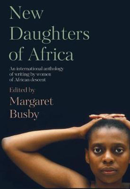 Picture of New Daughters of Africa: AN INTERNATIONAL ANTHOLOGY OF WRITING BY WOMEN OF AFRICAN DESCENT