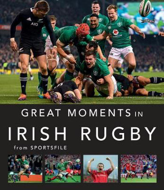 Picture of Great Moments in Irish Rugby