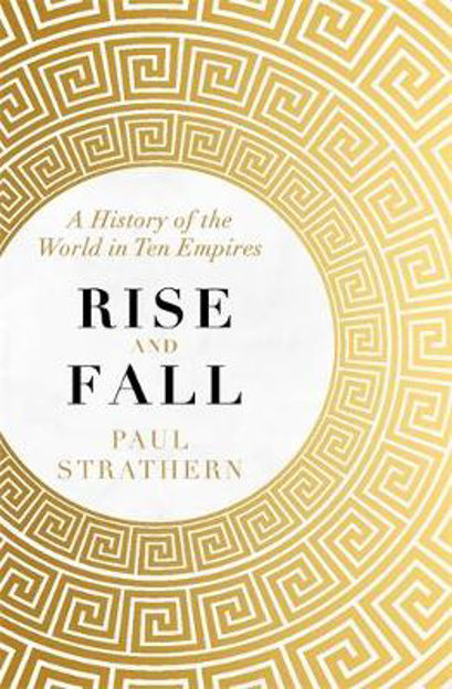 Picture of Rise and Fall: A History of the World in Ten Empires