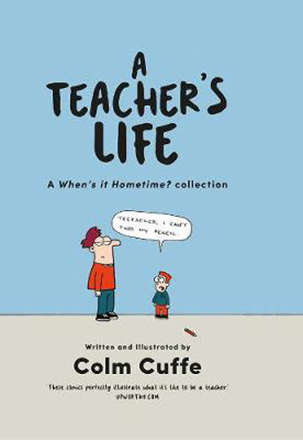 Picture of A Teacher's Life: A When's it Hometime Collection