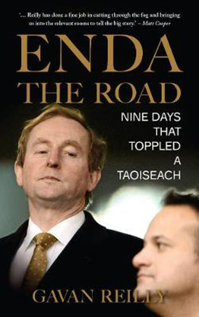 Picture of Enda the Road: Nine Days that Toppled a Taoiseach