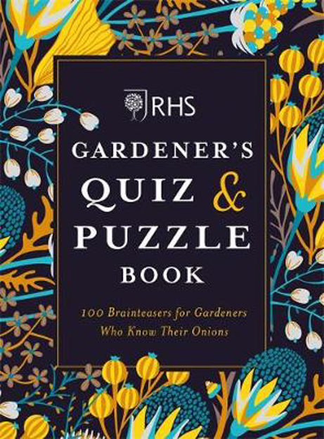 Picture of RHS Gardener's Quiz & Puzzle Book: 100 Brainteasers for Gardeners Who Know Their Onions