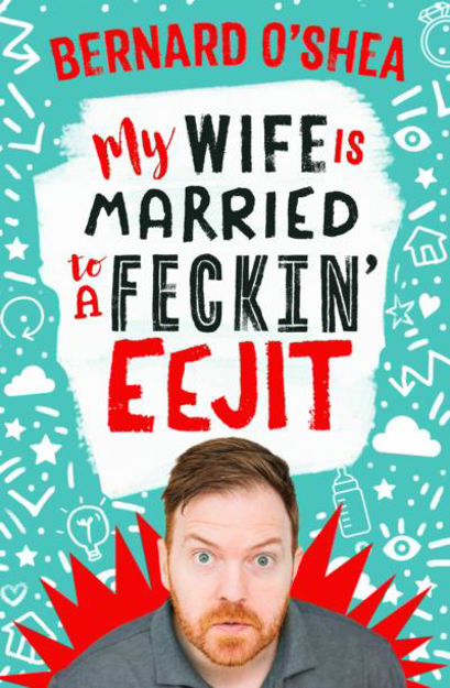 Picture of My Wife is Married to a Feckin' Eejit
