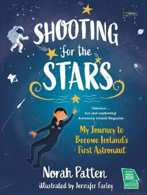 Picture of Shooting for the Stars: My Journey to Become Ireland's First Astronaut