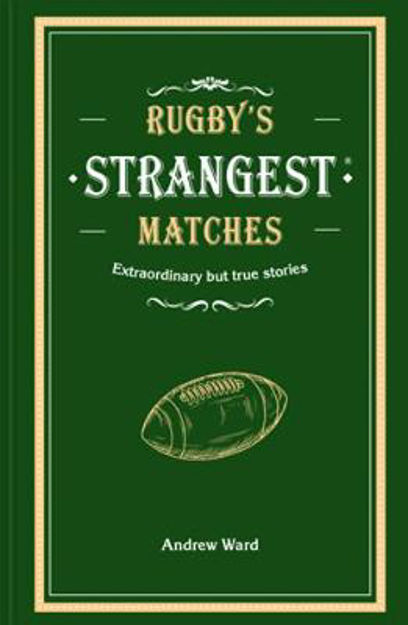 Picture of Rugby's Strangest Matches: Extraord
